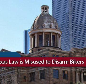 Authorities Misapplying Texas Law to Disarm Bikers
